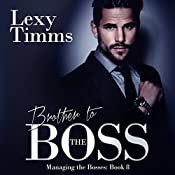Brother to the Boss: Managing the Bosses Series, Book 8 | Lexy Timms
