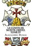Le Comte de Monte Cristo, Tome IV (French Edition)