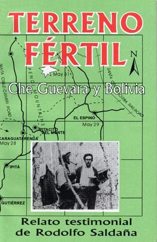 Terreno Fertil: Che Guevara y Bolivia: Relato Testimonial De Rodolfl Saldana (Spanish Edition) [Rodolfo Saldana] (Tapa Blanda)