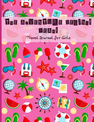 Travel Journal for Girls: The Adventure Begins! Yeah!: Vacation diary WITH LOTS OF GAMES INSIDE (word search, maze, connect the dots and color) for ... Break Journal, travel games for kids in car