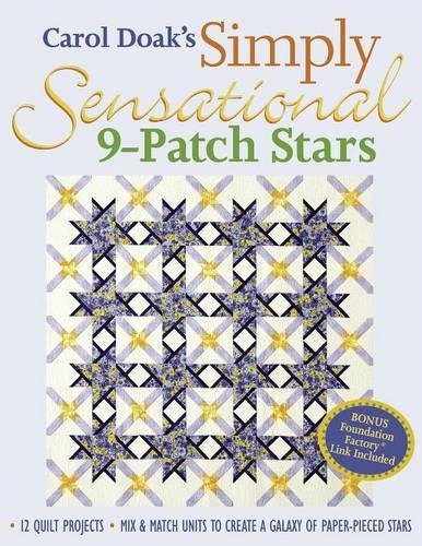 Carol Doak's Simply Sensational 9-Patch: 12 Quilt Projects  Mix & Match Units to Create a Galaxy of Paper-Pieced (Paper Patch)