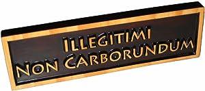 """ABI Woodworking """"Illegitimi Non Carborundum"""", Decorative Wood Sign Plaque, Carved"""