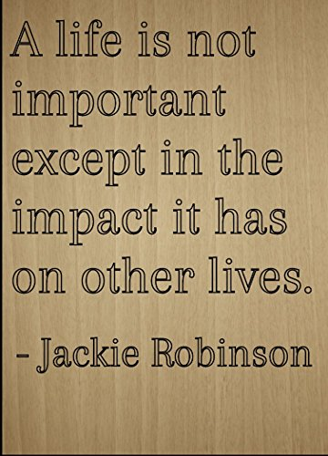 """A life is not important except in the..."" quote by Jackie Robinson, laser engraved on wooden plaque - Size: 8""x10"""