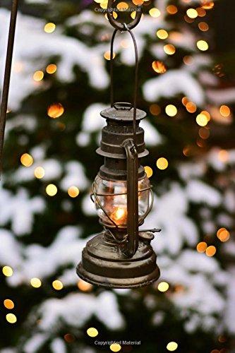 Winter Lantern Journal: (Winter Lantern Notebook, Diary, Log Book, Composition book, Creative Writing, Poetry) (Seasons) (Volume 1) ePub fb2 book