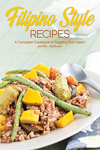 [Best] Filipino Style Recipes: A Complete Cookbook of Tagalog Dish Ideas!<br />PPT
