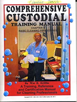 comprehensive custodial training manual chapter 1 basic cleaning rh amazon com LAUSD Custodial Training Disney California Adventure Custodial Cleaning