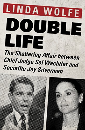 Double Life: The Shattering Affair between Chief Judge Sol Wachtler and Socialite Joy Silverman cover