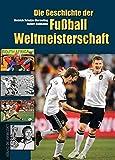 Die Geschichte der Fußball-Weltmeisterschaft 1930 bis 2010