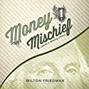 Money Mischief: Episodes in Monetary History Audiobook by Milton Friedman Narrated by Nadia May