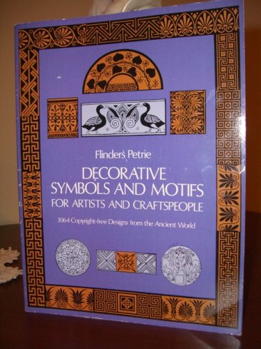 Decorative Symbols and Motifs for Artist and Crafspeople 3064 Copywright-free Designs From the Ancient World. (Decorative Symbols)
