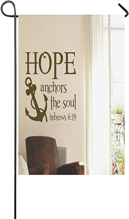 Amazon Com Bible Verse Bible Quotes Hope Anchors The Soul Hebrew 6 19 Weatherproof 100 Polyester Home Decor Flag 12 X 18 One Side Garden Outdoor