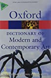 A Dictionary of Modern and Contemporary Art, Ian Chilvers and John Glaves-Smith, 0199239665