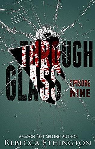 book cover of Through Glass - Episode Nine