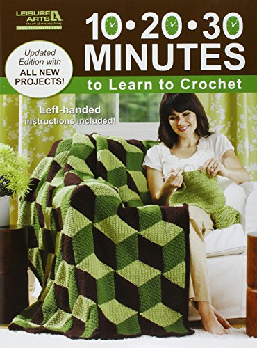 LEISURE ARTS Leisure Arts-10-20-30 Minutes To Learn To Crochet by LEISURE ARTS
