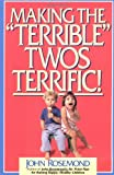 Making the Terrible Twos Terrific, John Rosemond and John K. Rosemond, 0836228111
