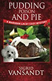 Pudding, Poison & Pie: A Hellen & Martha Cozy Mystery (Marsden-Lacey Cozy Mysteries) (Volume 3) by  Sigrid Vansandt in stock, buy online here