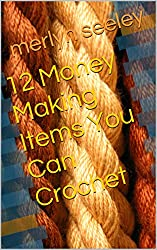 12 Money Making Items You Can Crochet (English Edition)