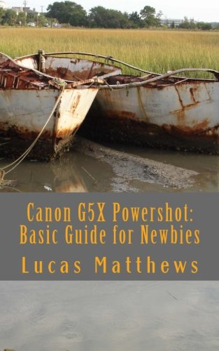 Canon G5X Powershot:  Basic Guide for