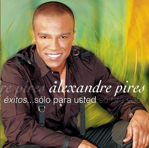 Exitos...Sólo Para Usted - So Pra' Voce (Alexander Pires)