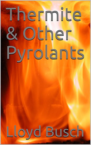 Thermite & Other Pyrolants
