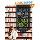 The ALA Book of Library Grant Money, Ninth Edition (Big Book of Library Grant Money)