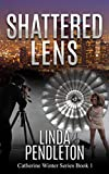 Shattered Lens, Catherine Winter, Private Investigator (Catherine Winter Series Book 1)