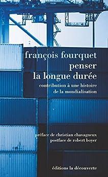 Penser la longue durée (French Edition) by [FOURQUET, François]