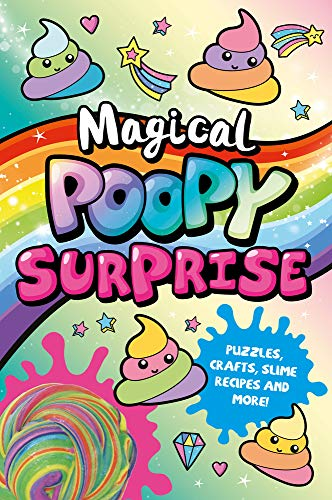 Magical Poopy Surprise]()