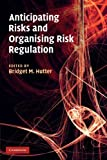 img - for Anticipating Risks and Organising Risk Regulation (2011-07-21) book / textbook / text book