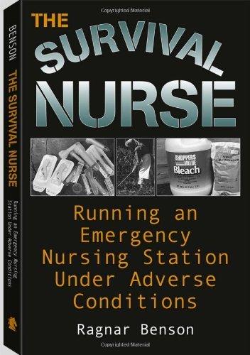 Survival Nurse: Running an Emergency Nursing Station Under Adverse Conditions Pdf