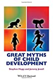 Great Myths of Child Development, Stephen Hupp and Jeremy Jewell, 1118521226
