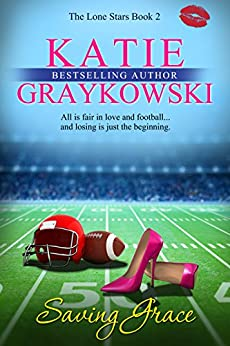 Saving Grace (The Lone Stars Book 2) by [Graykowski, Katie]