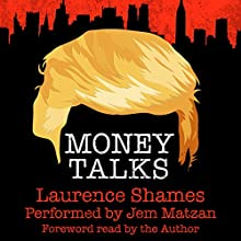 Money Talks: Tales of Manhattan, Book 1 Audiobook by Mr. Laurence Shames Narrated by Jem Matzan