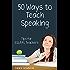 Fifty Ways to Teach Speaking: Tips for ESL/EFL Teachers (English Edition)