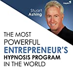 The Most Powerful Entrepreneur's Hypnosis Program in the World | Stuart Ashing
