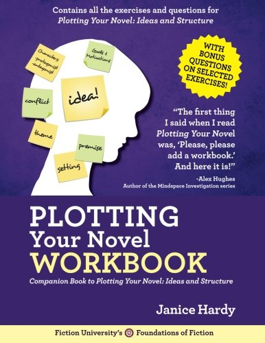 Plotting Your Novel Workbook: A Companion Book to Planning Your Novel: Ideas and Structure (Foundations of Fiction)