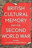 img - for British Cultural Memory and the Second World War book / textbook / text book