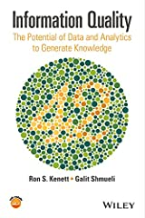 Information Quality: The Potential of Data and Analytics to Generate Knowledge Kindle Edition