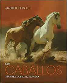 Amazon.com: Los caballos más bellos del mundo / The World's Most