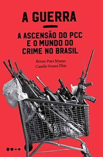 Guerra ascensão mundo crime Brasil