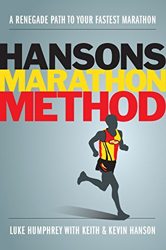 Hansons Marathon Method: A Renegade Path to Your Fastest ()