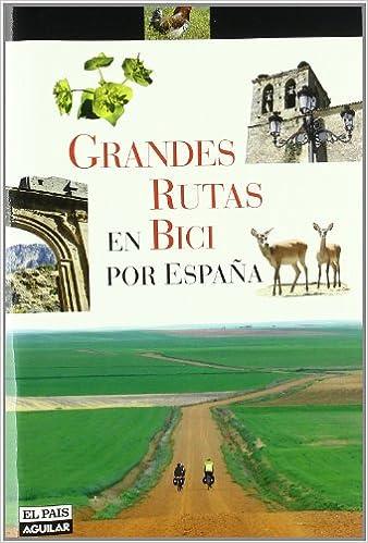 Grandes Rutas En Bici Por España: Amazon.es: Aa.Vv.: Libros