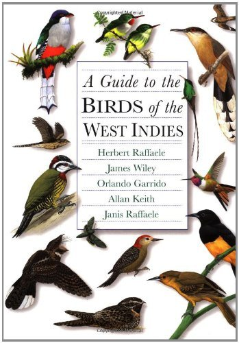 A Guide to the Birds of the West Indies by Herbert A. Raffaele (1998-05-11)