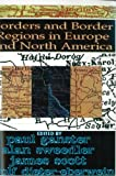 Borders and Border Regions in Europe and North America 9780925613233