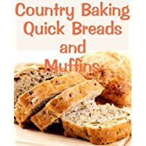 Country Baking Quick Breads and Muffins