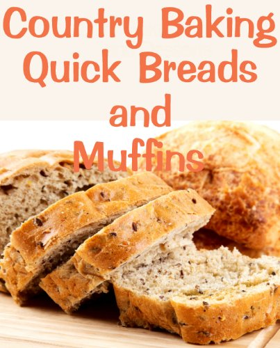 Country Baking Quick Breads