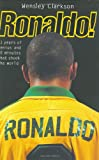 Ronaldo!, Wensley Clarkson, 1857823362