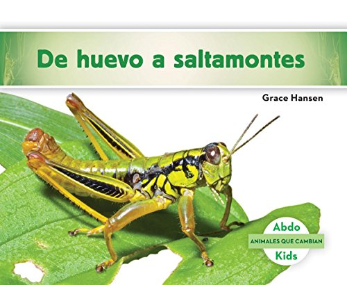 de Huevo a Saltamontes (Becoming a Grasshopper ) (Animales Que Cambian (Changing Animals)) (Spanish Edition)