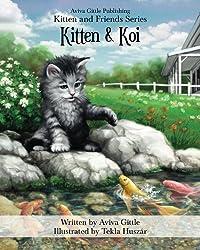 Kitten & Koi (Kitten and Friends) (Volume 2)