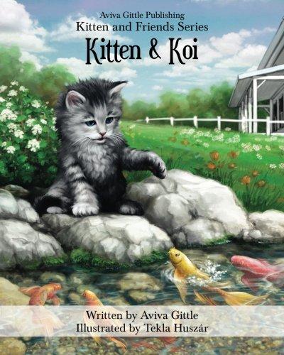 Read Online Kitten & Koi (Kitten and Friends) (Volume 2) PDF